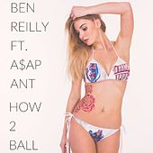 How 2 Ball (feat. A$AP Ant) von Ben Reilly