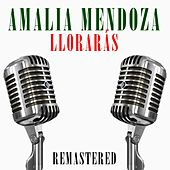 Llorarás de Amalia Mendoza