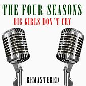 Big Girls Don't Cry von The Four Seasons