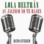 Ay Jalisco no te rajes de Lola Beltran