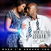 When I'm Around You by Montell Jordan