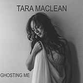 Ghosting Me by Tara MacLean