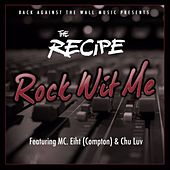 Rock Wit Me by The Recipe