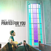 Prayed For You (Acoustic) de Matt Stell