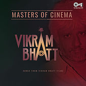Masters of Cinema: Vikram Bhatt von Various Artists