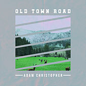Old Town Road (Acoustic) von Adam Christopher