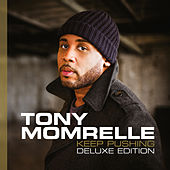 Keep Pushing (Deluxe Edition) by Tony Momrelle