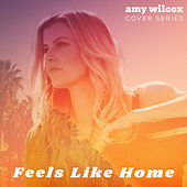 Feels Like Home by Amy Wilcox