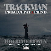 Hold Me Down de Trackman