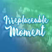 Irreplaceable Moment by GRiZ