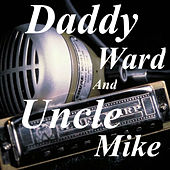 Daddy Ward and Uncle Mike de Daddy Ward