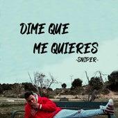 Dime Que Me Quieres von Sniper