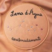 Desalmadamente by Lena D'Água