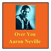 Over You by Aaron Neville