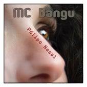 Pólipo Nasal von MC Bangu