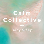 Baby Sleep by The Calm Collective