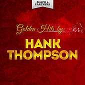 Golden Hits By Hank Thompson de Hank Thompson