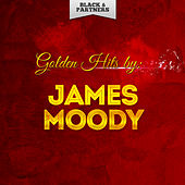 Golden Hits By James Moody van James Moody