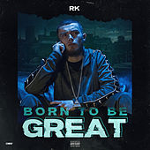 Born To Be Great de RK