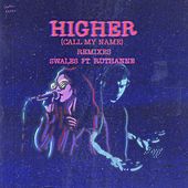 Higher (Call My Name) (Remixes) von Swales