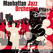 Manhattan Jazz Orchestra Plays Disney by Manhattan Jazz Orchestra
