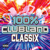 100% Clubland Classix by Various Artists
