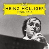 Heinz Holliger: Essentials by Heinz Holliger