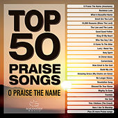 Top 50 Praise Songs - O Praise The Name von Marantha Music