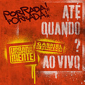 Até Quando (Ao Vivo Em São Paulo / 2018) by Gabriel O Pensador