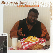 Big Mama's Biscuits by Sherman Irby