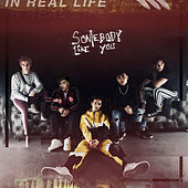 Somebody Like You by In Real Life