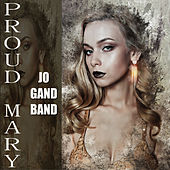 Proud Mary de The Jo Gand Band