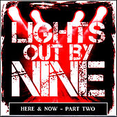 Here & Now, Pt. 2 de Lights Out By Nine