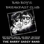 Bad Boy's Breakfast Club by The Barry Gadgy Band