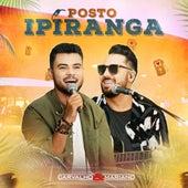 Posto Ipiranga (Ao Vivo) by Carvalho & Mariano