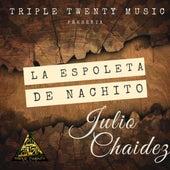 La Espoleta de Nachito de Julio Chaidez