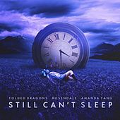 Still Can't Sleep by Folded Dragons