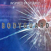 Inspired By TV Series 'Bodyguard' von Various Artists