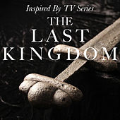 Inspired By TV Series 'The Last Kingdom' de Various Artists