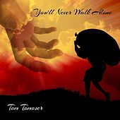 You'll Never Walk Alone by Tom Tomoser