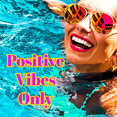 Positive Vibes Only – Happy & Calming Jazz Beats by the Sea de Various Artists