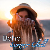 Boho Summer Chill – Sexy & Smooth Chill Lounge for Summer by Various Artists
