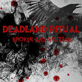 Broken and Bruised de Deadland Ritual