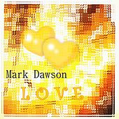 Love by Mark Dawson