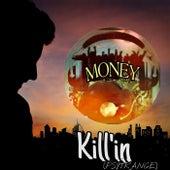 Kill'in (PsyTrance) de Money (Hip-Hop)