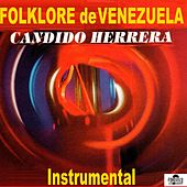 Folklore de Venezuela de Cándido Herrera y su Conjunto