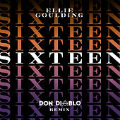Sixteen (Don Diablo Remix) by Ellie Goulding