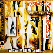 You Shoulda Told Me You Were... von Kid Creole & the Coconuts