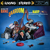 Music For Bang, Baaroom & Harp von Dick Schory'S New Percussion Ensemble
