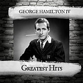 Greatest Hits by George Hamilton IV